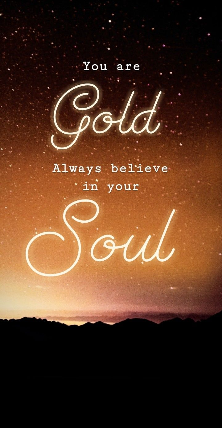Gold believe in your soul